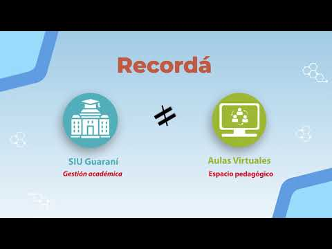 El SIU Guaraní y las Aulas Virtuales FCQ